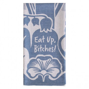 Dish Towel - Eat Up Bitches