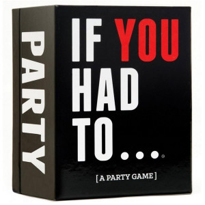 Game - If you had to..  a Party Game