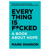 Boek - Everything Is Fucked: A Book About Hope