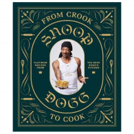 Cook Book - Snoop Dogg From Crook to Cook